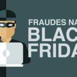 Fraudes na Black Friday