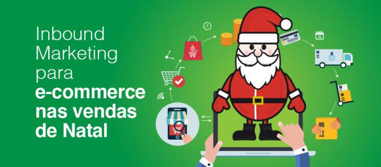 Inbound MArketing para e-commerce nas vendas de Natal